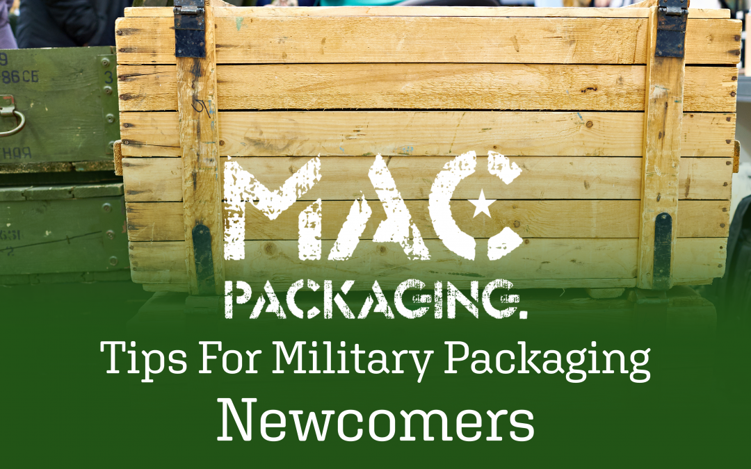 Tips for Military Packaging Newcomers